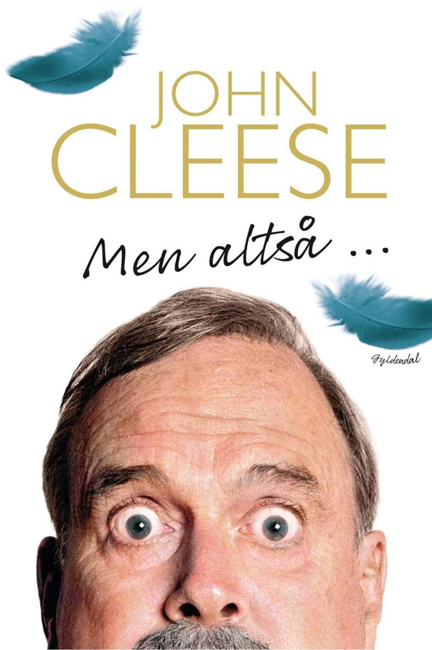 John Cleese: Men altså - : erindringer