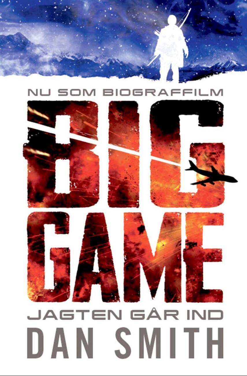 Dan Smith (f. 1970): Big game - jagten går ind