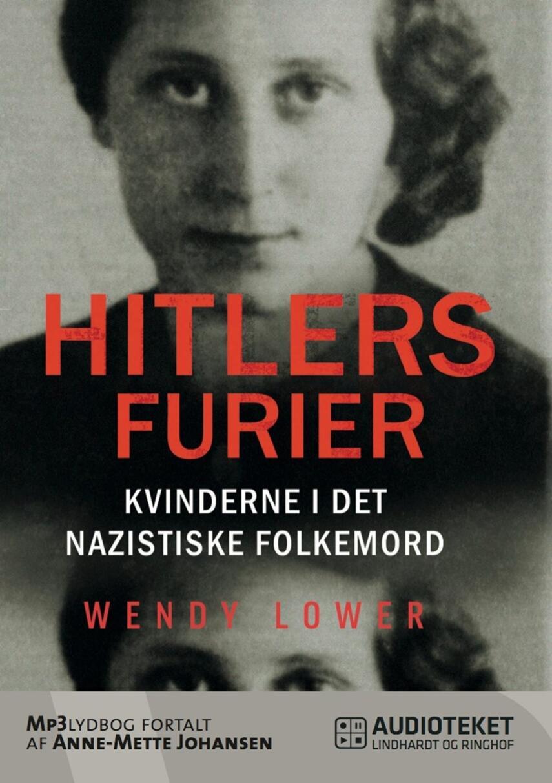 Wendy Lower: Hitlers furier : kvinderne i det nazistiske folkemord