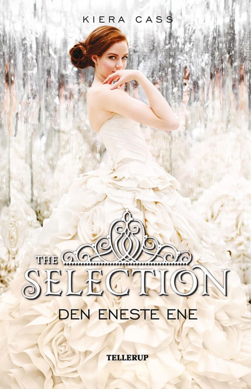 Kiera Cass: The selection - den eneste ene
