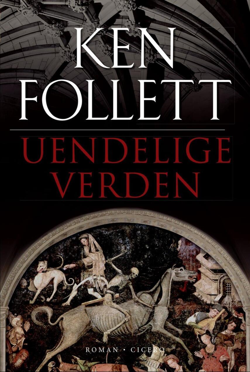 Ken Follett: Uendelige verden : roman