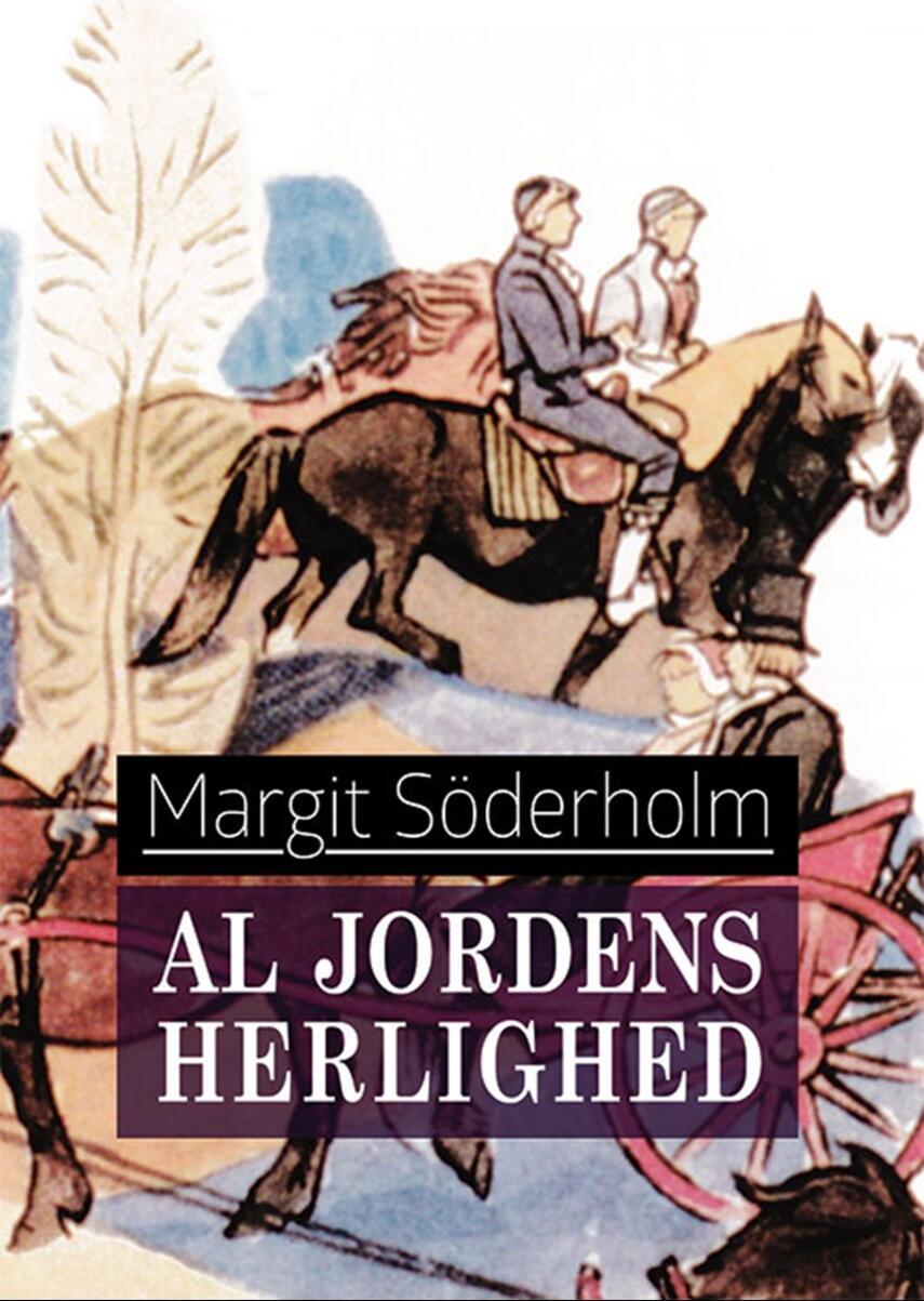 Margit Söderholm: Al jordens herlighed
