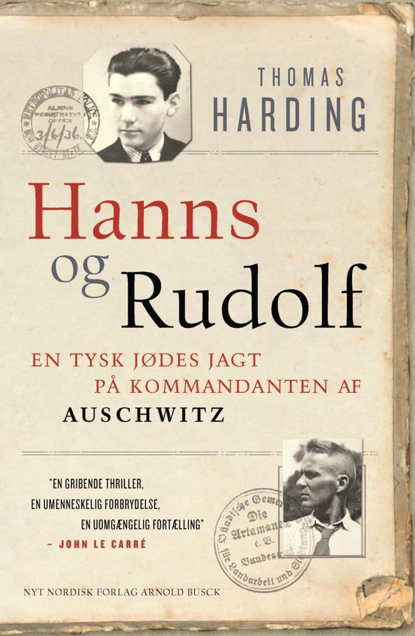 Thomas Harding: Hanns og Rudolf : en tysk jødes jagt på kommandanten af Auschwitz