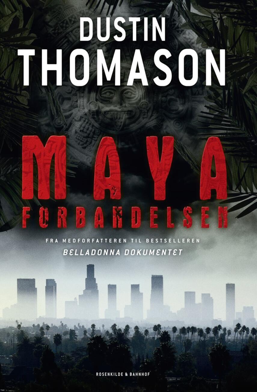 Dustin Thomason: Mayaforbandelsen