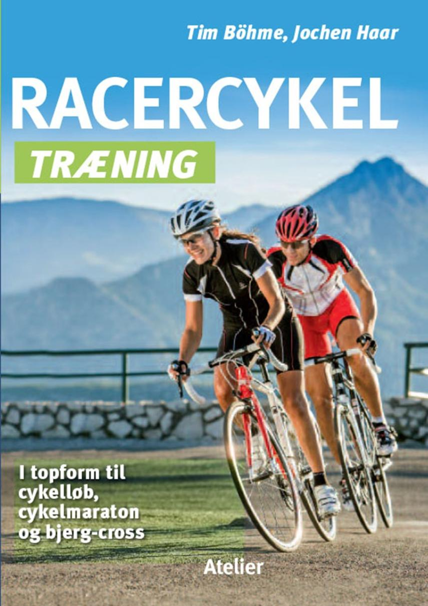 : Racercykel træning : i topform til motionscykling, alpe-cross, cykelmaraton