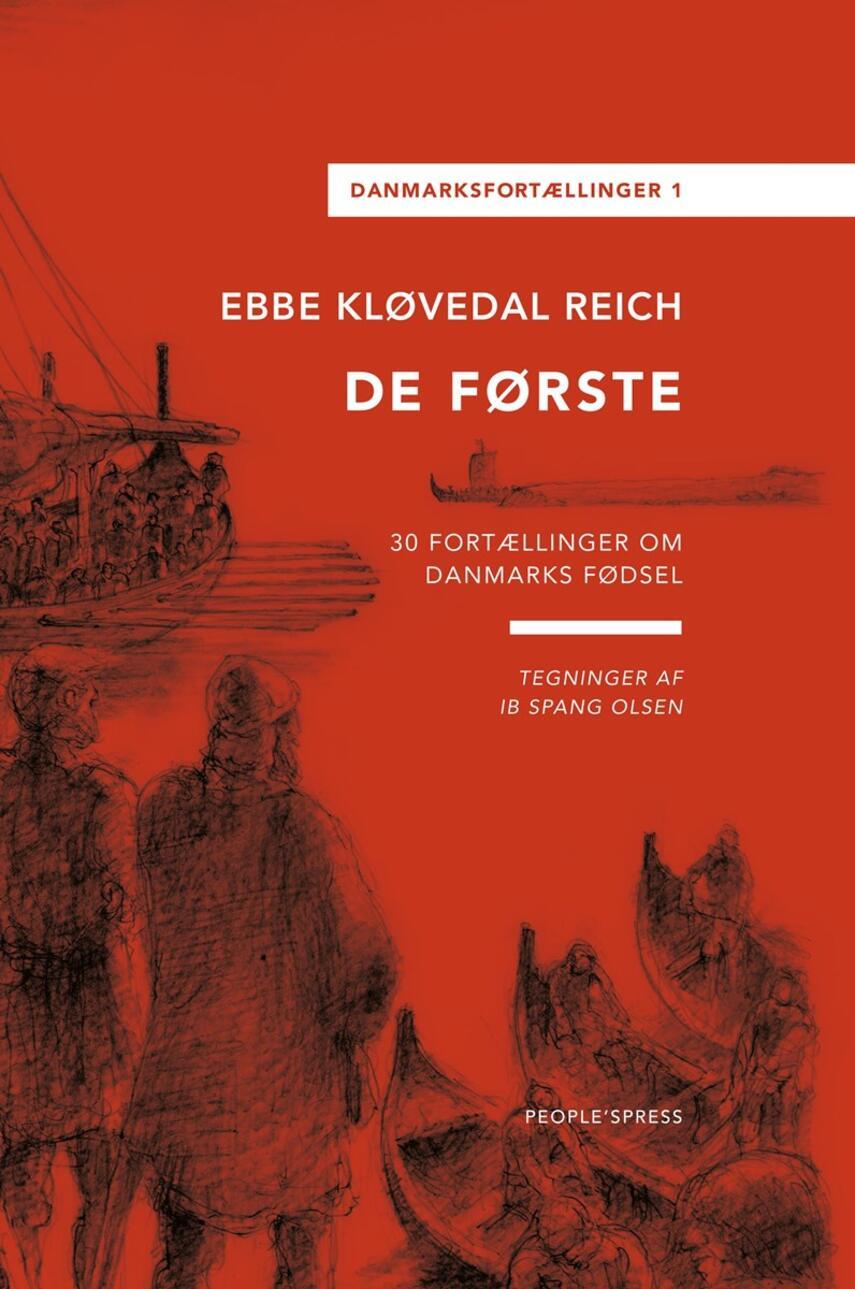 Ebbe Kløvedal Reich: De første : 30 fortællinger om Danmarks fødsel