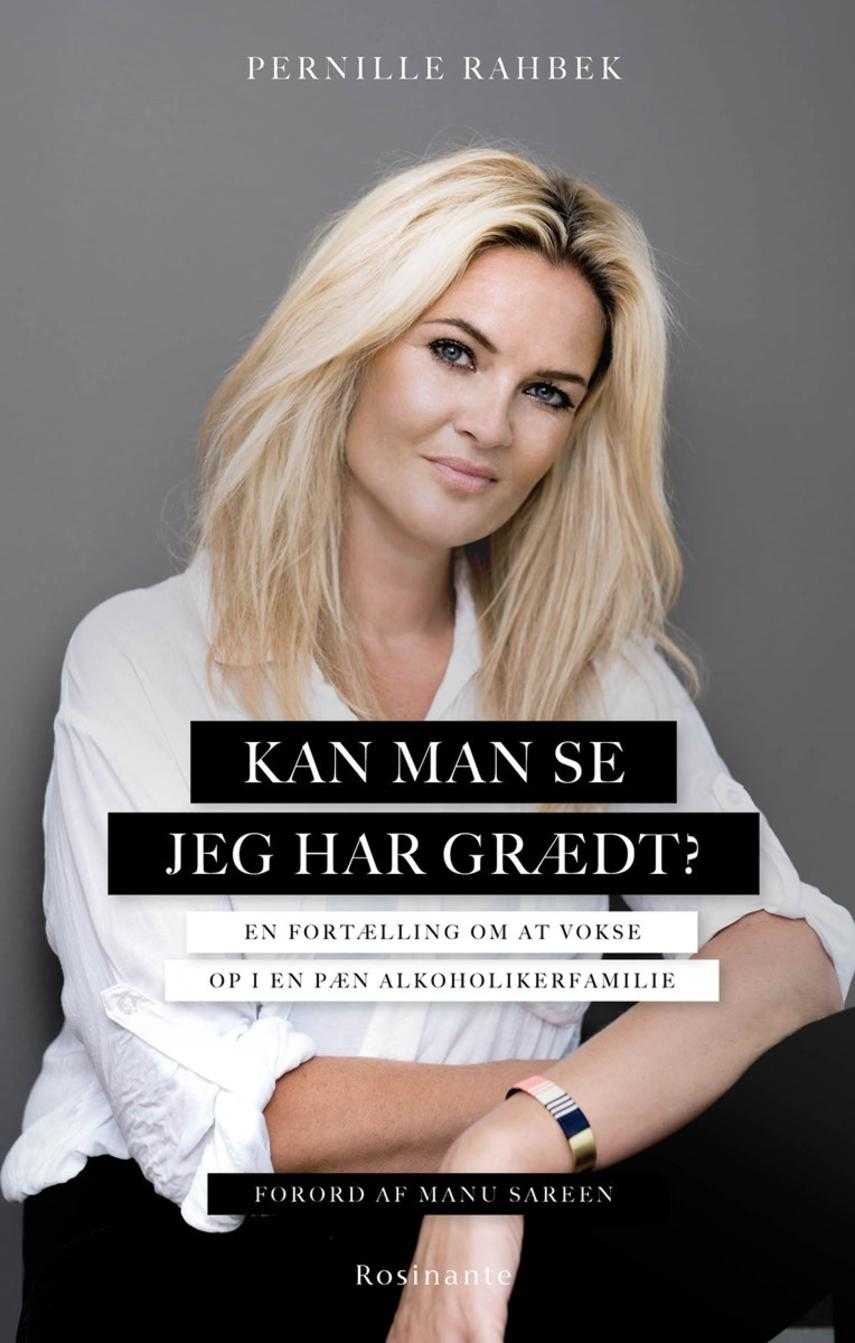 Pernille Rahbek, Andrea Bak: Kan man se jeg har grædt? : en fortælling om at vokse op i en pæn alkoholikerfamilie