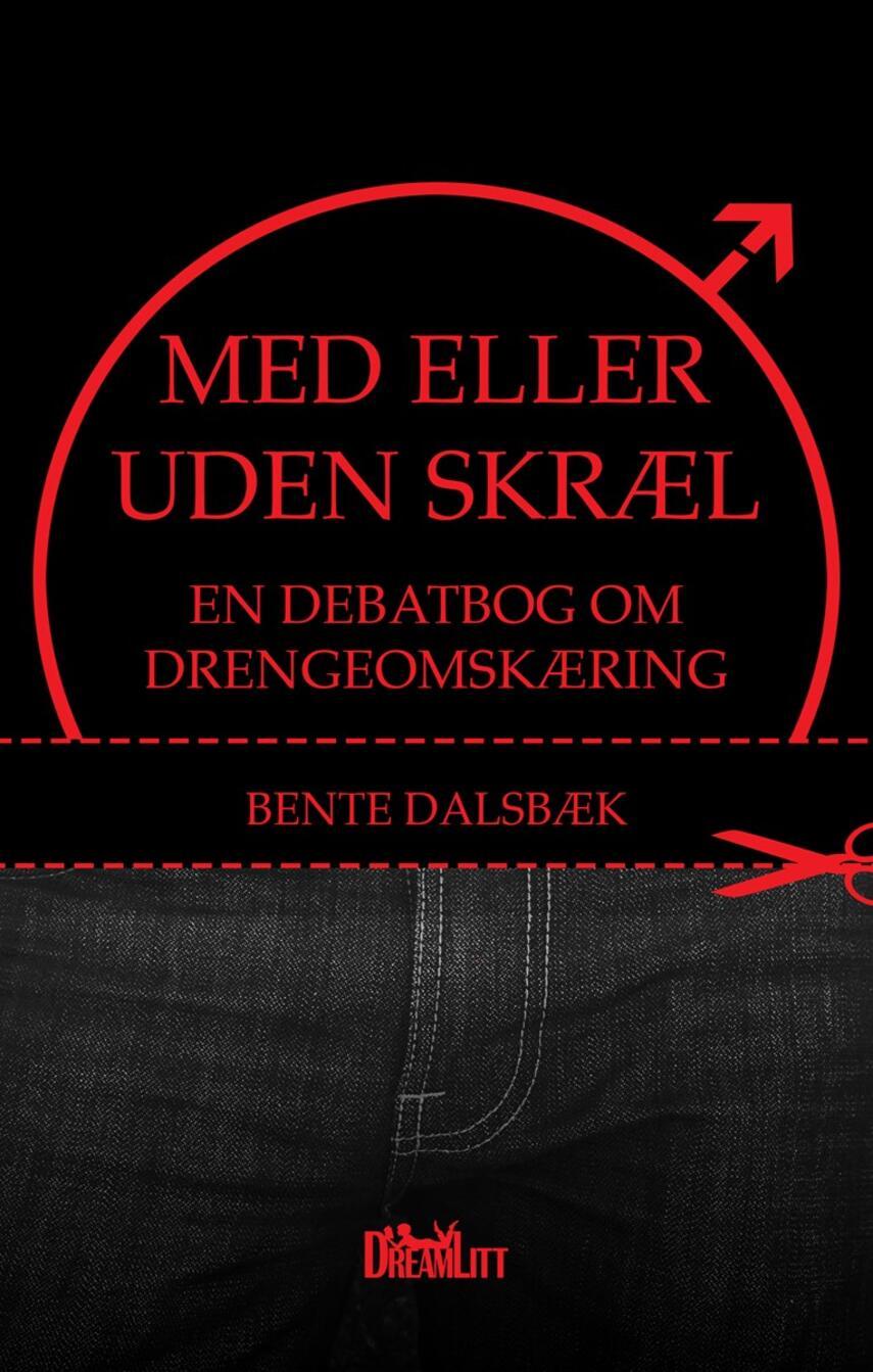 Bente Dalsbæk: Med eller uden skræl : en debatbog om drengeomskæring