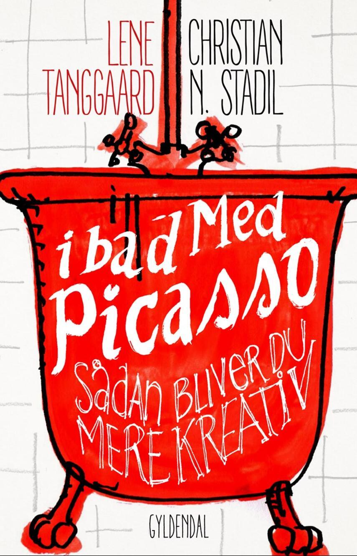 Lene Tanggaard (f. 1973), Christian Stadil: I bad med Picasso : sådan bliver du mere kreativ