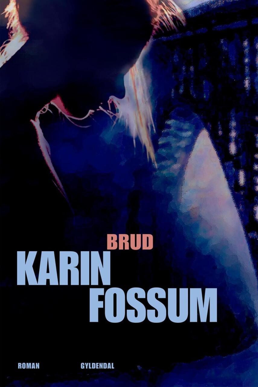 Karin Fossum: Brud : roman