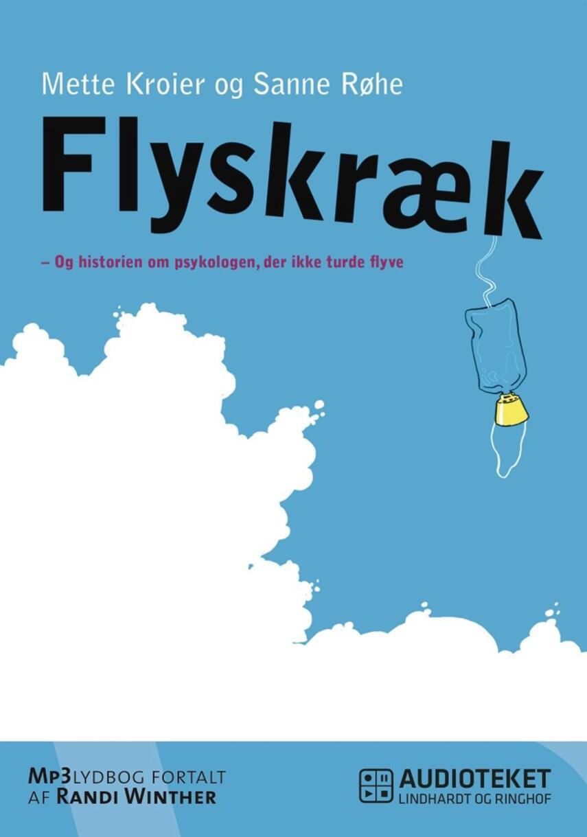 : Flyskræk - og historien om psykologen, der ikke turde flyve