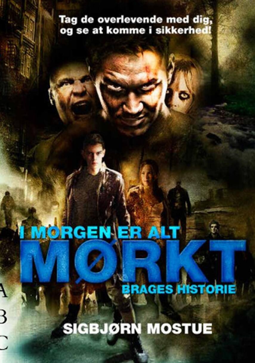 Sigbjørn Mostue: I morgen er alt mørkt - Brages historie