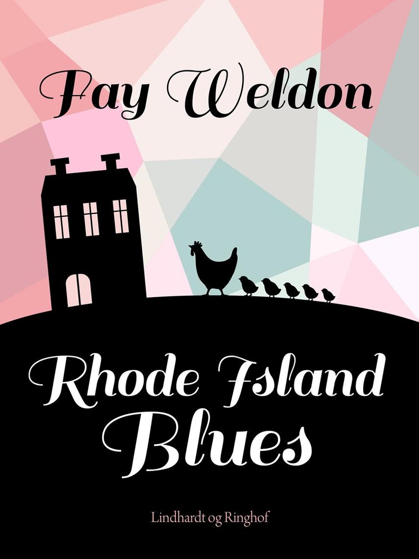 Fay Weldon: Rhode Island blues