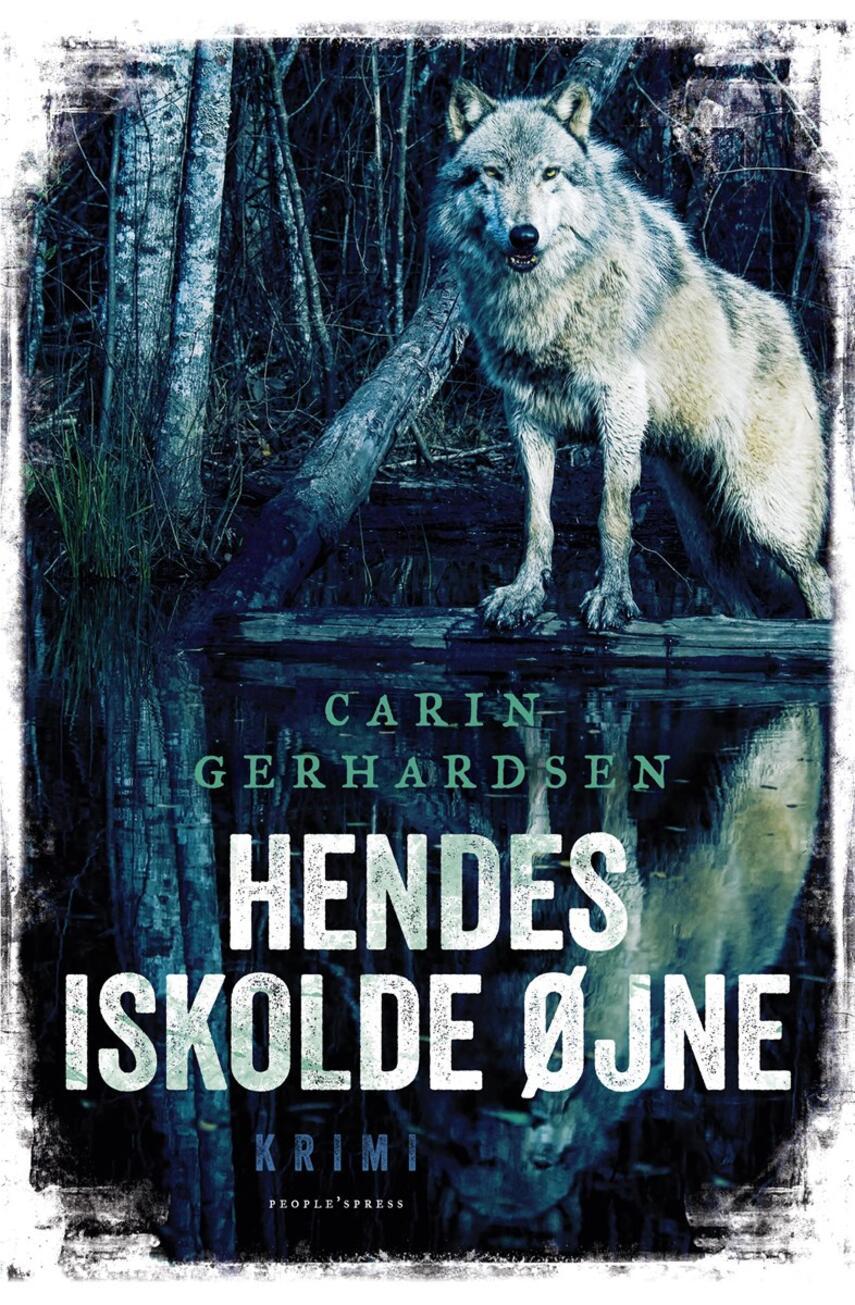 Carin Gerhardsen: Hendes iskolde øjne : krimi
