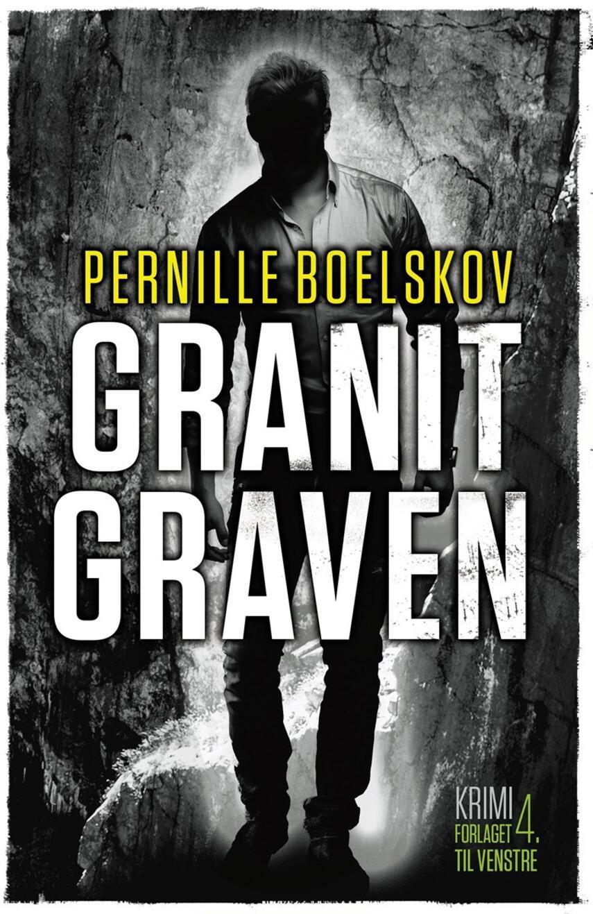 Pernille Boelskov: Granitgraven : krimi