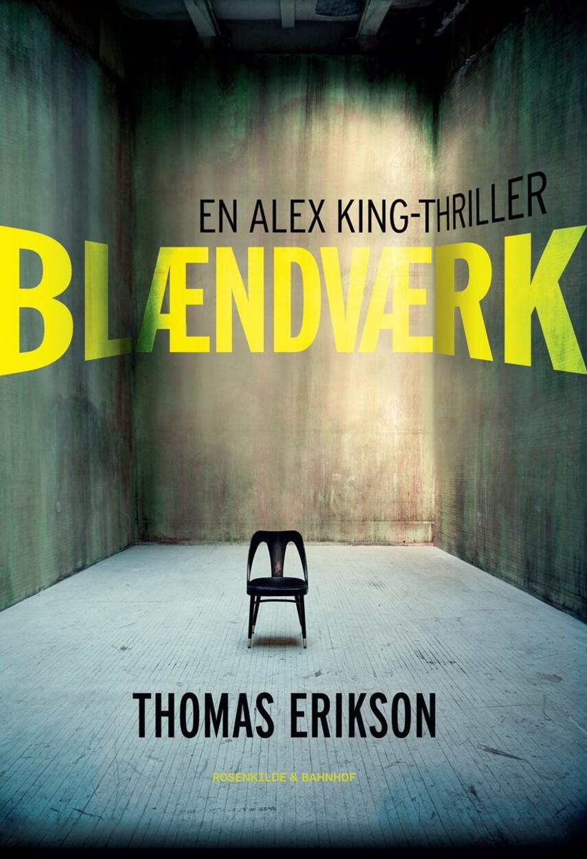 Thomas Erikson (f. 1965): Blændværk : en Alex King-thriller