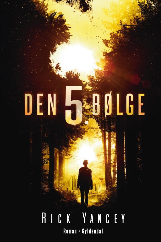 Rick Yancey: Den 5. bølge : roman