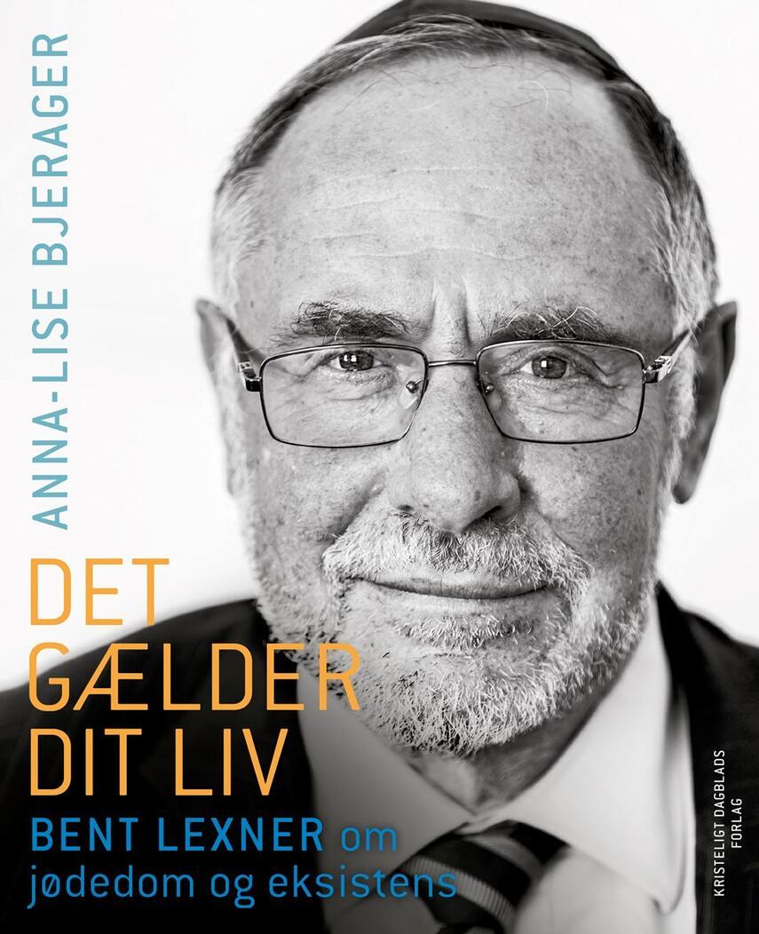 Anna-Lise Bjerager, Bent Lexner: Det gælder dit liv : Bent Lexner om jødedom og eksistens