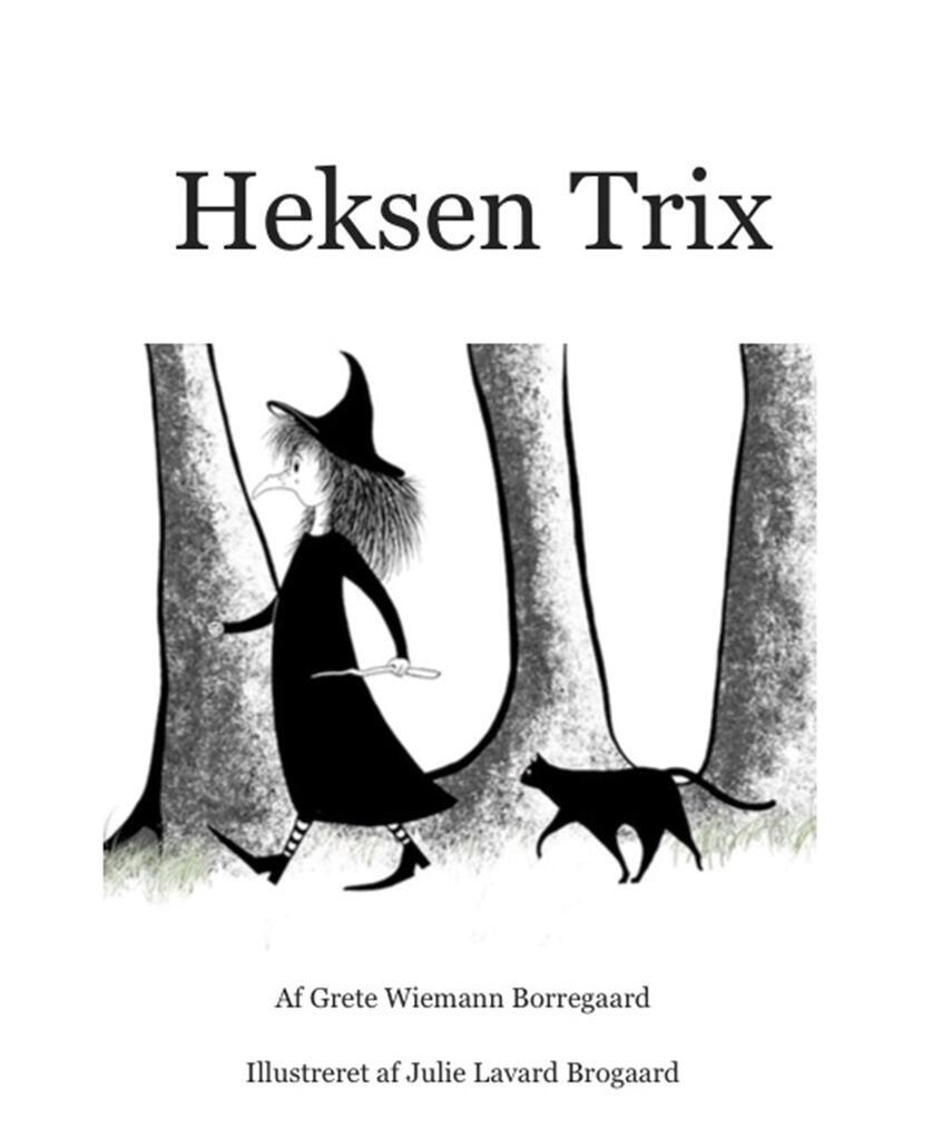 Grete Wiemann Borregaard: Heksen Trix
