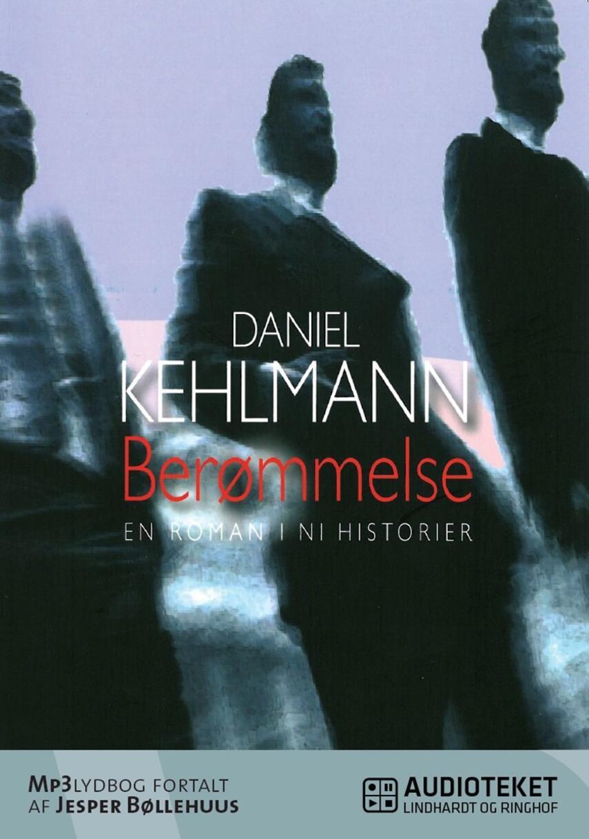 Daniel Kehlmann: Berømmelse : en roman i ni historier