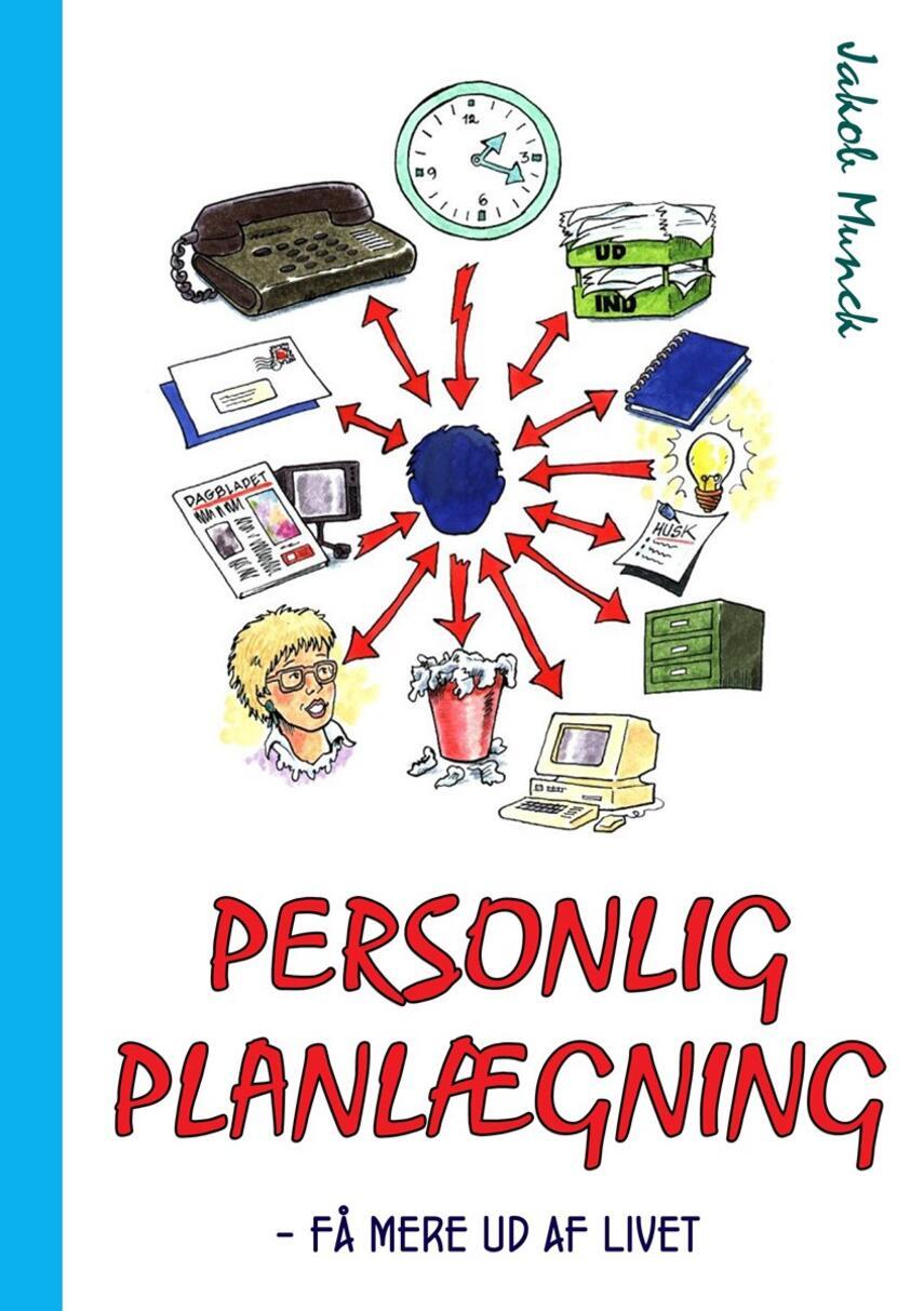 Jakob Munck: Personlig planlægning : få mere ud af livet