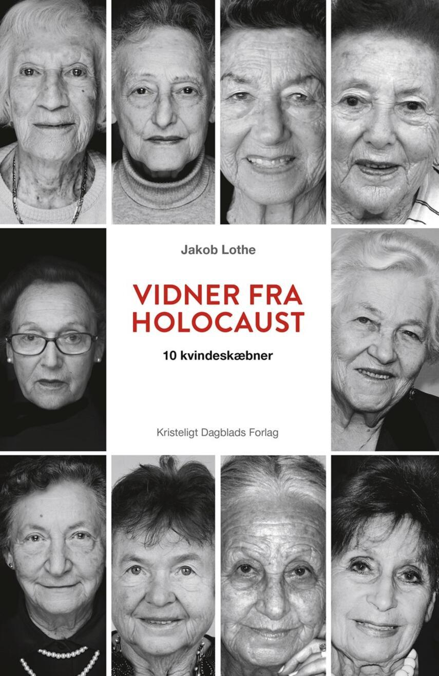 Jakob Lothe (f. 1950): Vidner fra holocaust : 10 kvindeskæbner