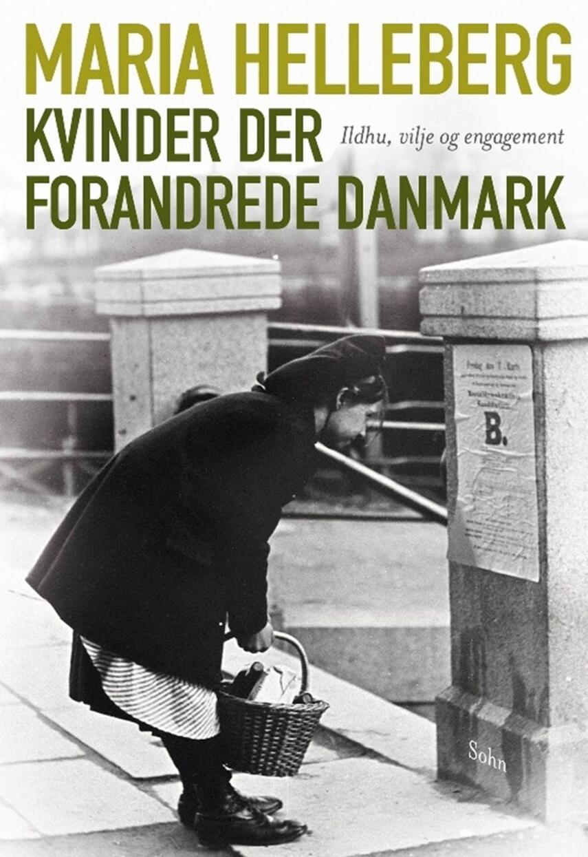 Maria Helleberg: Kvinder der forandrede Danmark : ildhu, vilje og engagement