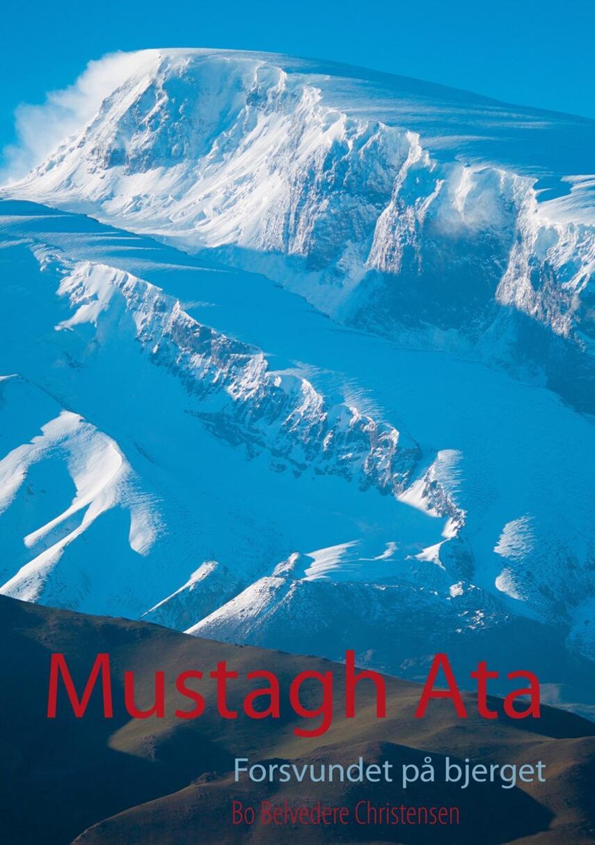 Bo Belvedere Christensen: Mustagh Ata : forsvundet på bjerget