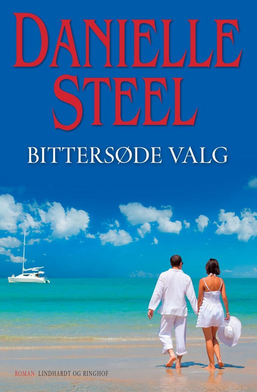 Danielle Steel: Bittersøde valg : roman