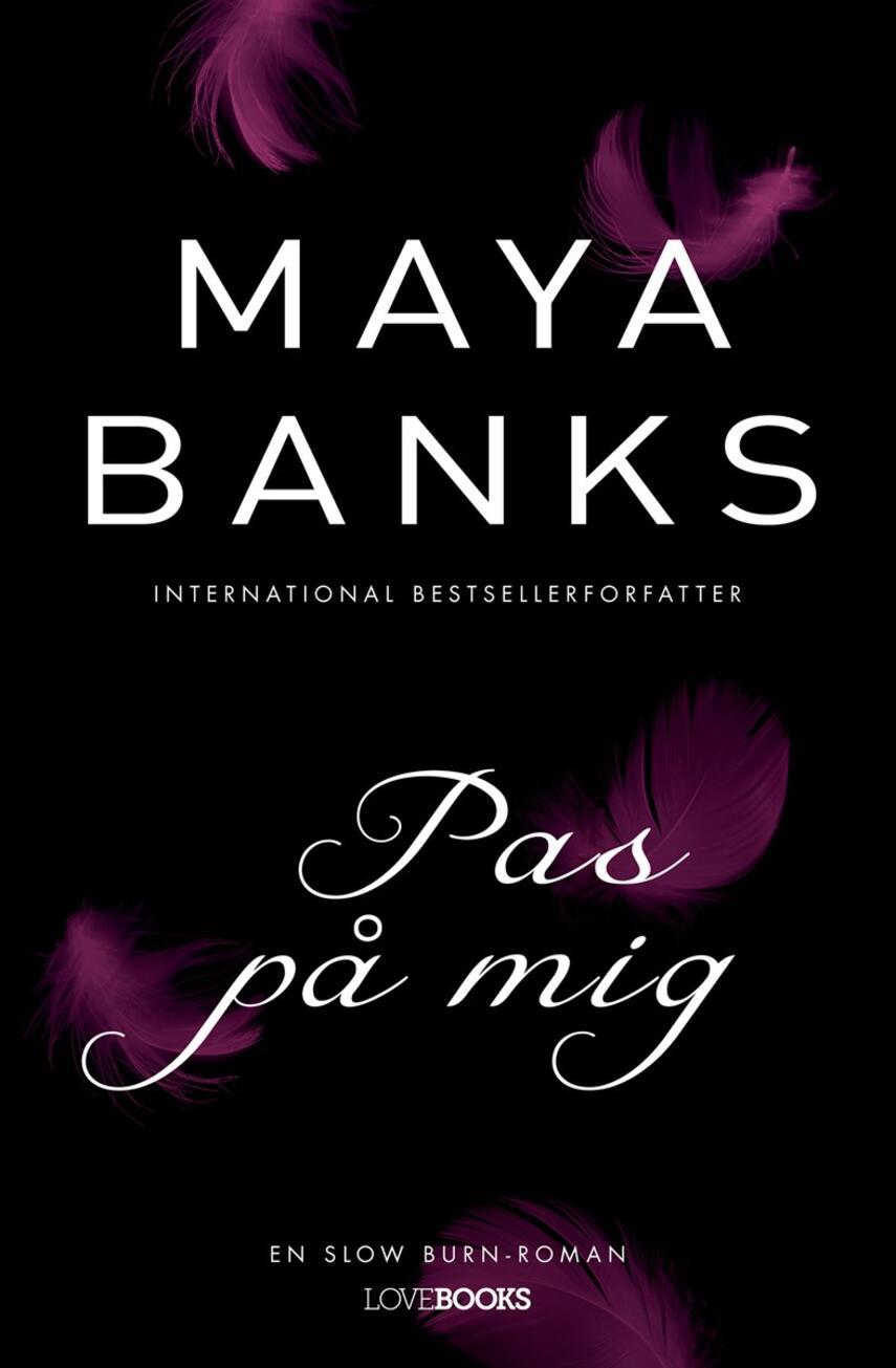 Maya Banks: Pas på mig