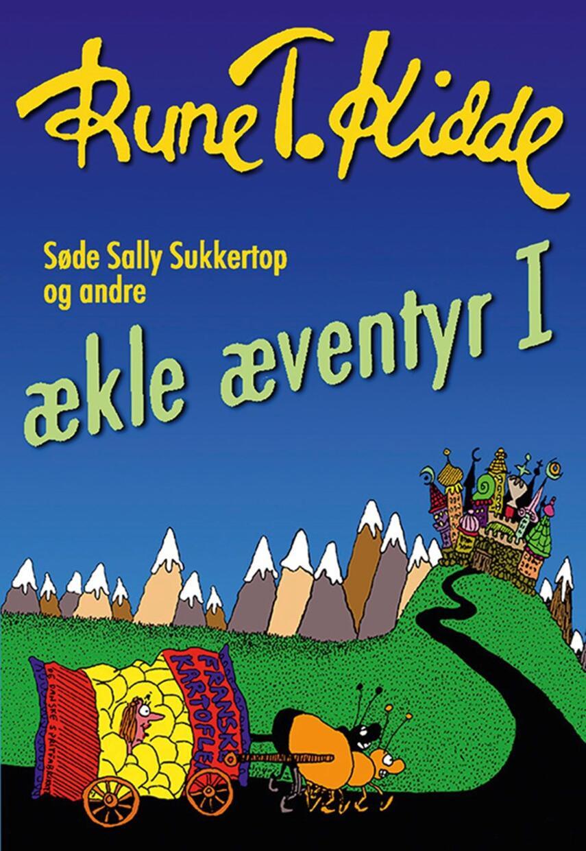 Rune T. Kidde: Søde Sally Sukkertop og andre ækle æventyr. 1