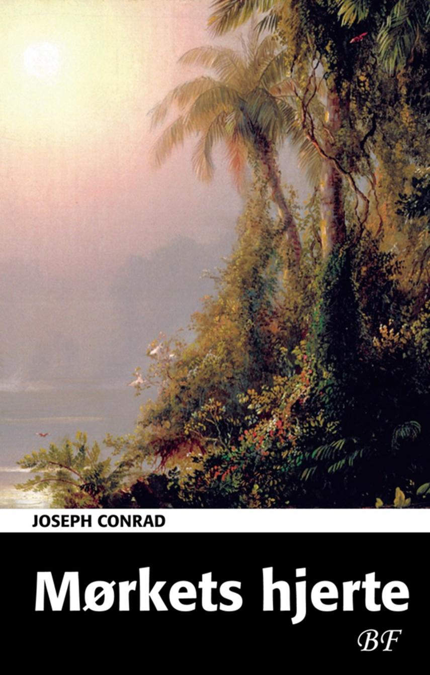 Joseph Conrad: Mørkets hjerte (Ved Niels Brunse)