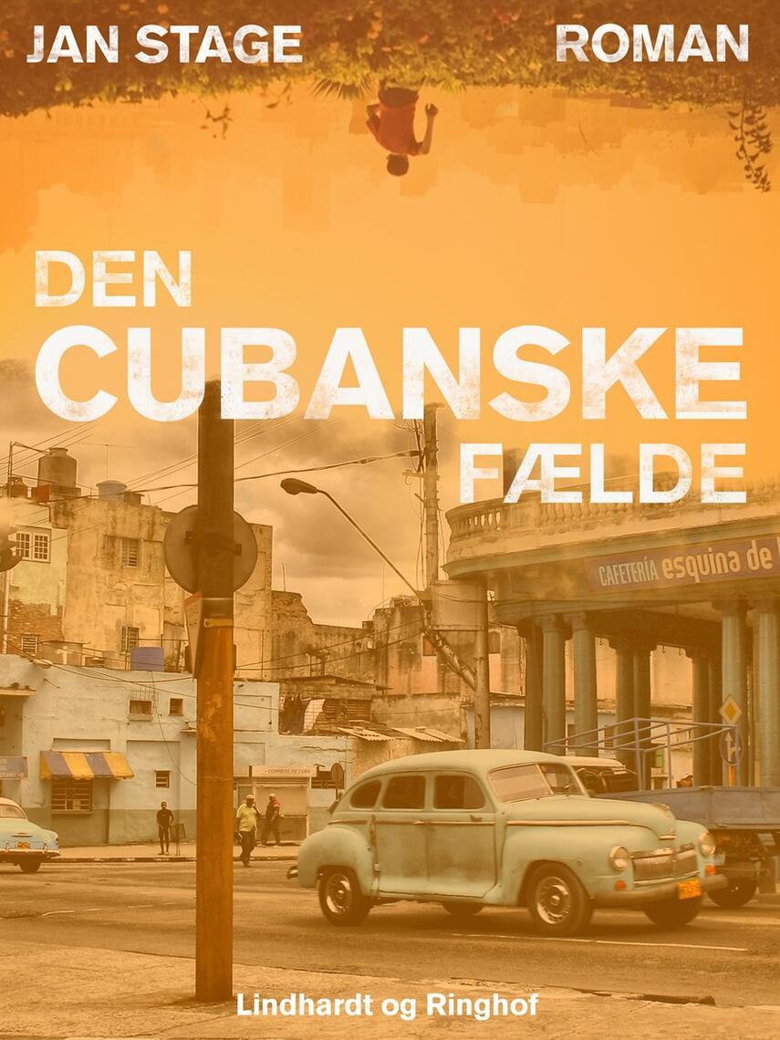 Jan Stage (f. 1937): Den cubanske fælde : roman