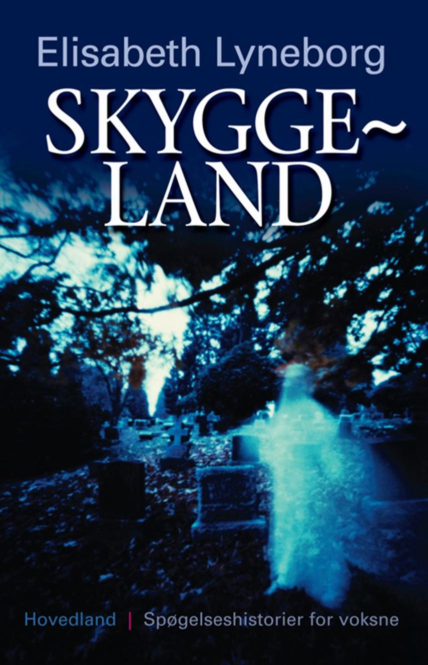 Elisabeth Lyneborg: Skyggeland : spøgelseshistorier for voksne