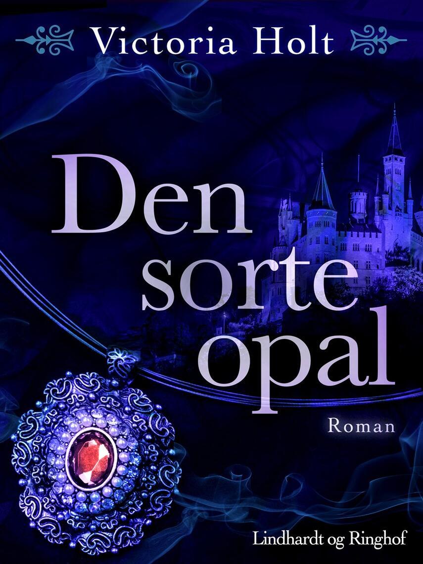Victoria Holt: Den sorte opal : roman