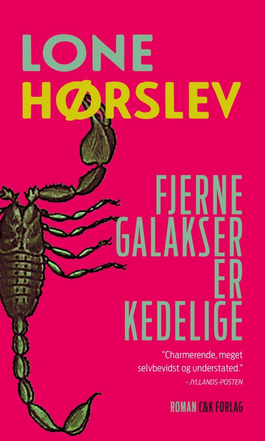 Lone Hørslev: Fjerne galakser er kedelige : roman