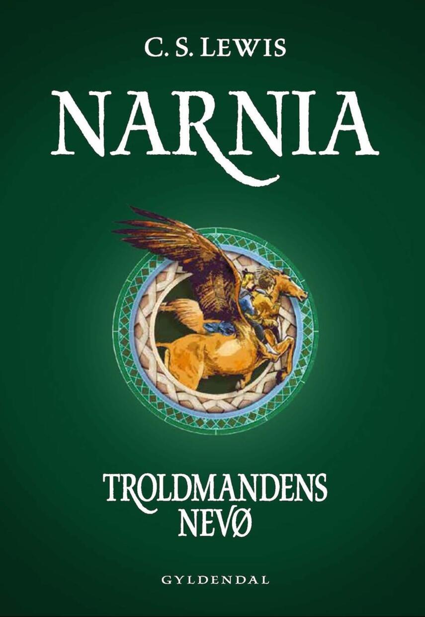 C. S. Lewis: Narnia - troldmandens nevø (Ved Niels Søndergaard)