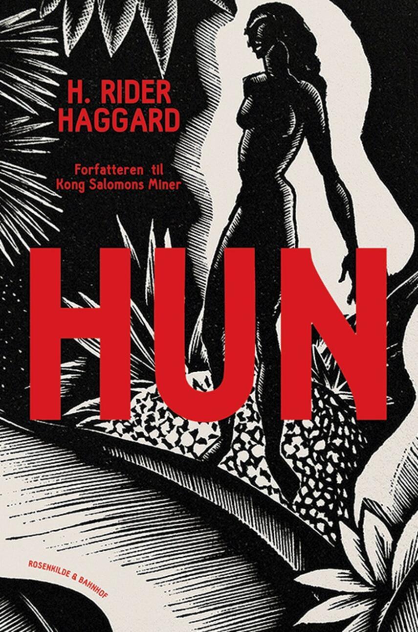 H. Rider Haggard: Hun (Ved Christiane Rohde)