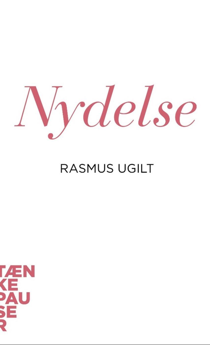 Rasmus Ugilt: Nydelse
