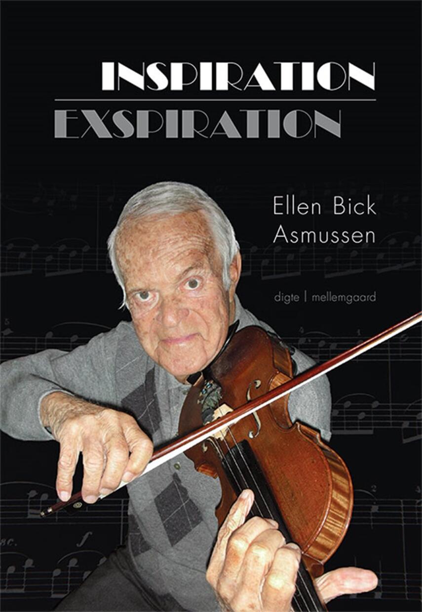 Ellen Bick Asmussen: Inspiration - exspiration : digte