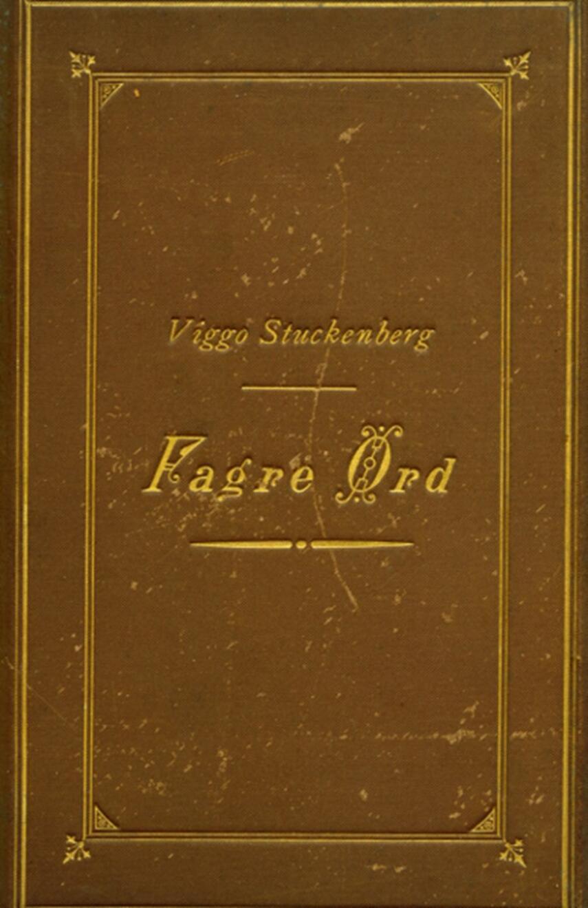 Viggo Stuckenberg, Ingeborg Stuckenberg: Fagre Ord : en Mosaik