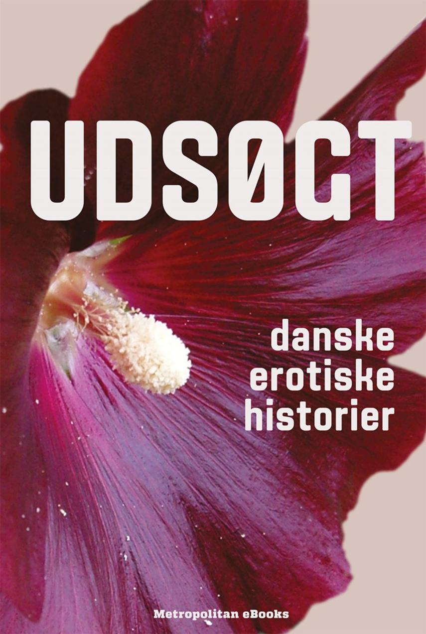 : Udsøgt : danske erotiske historier
