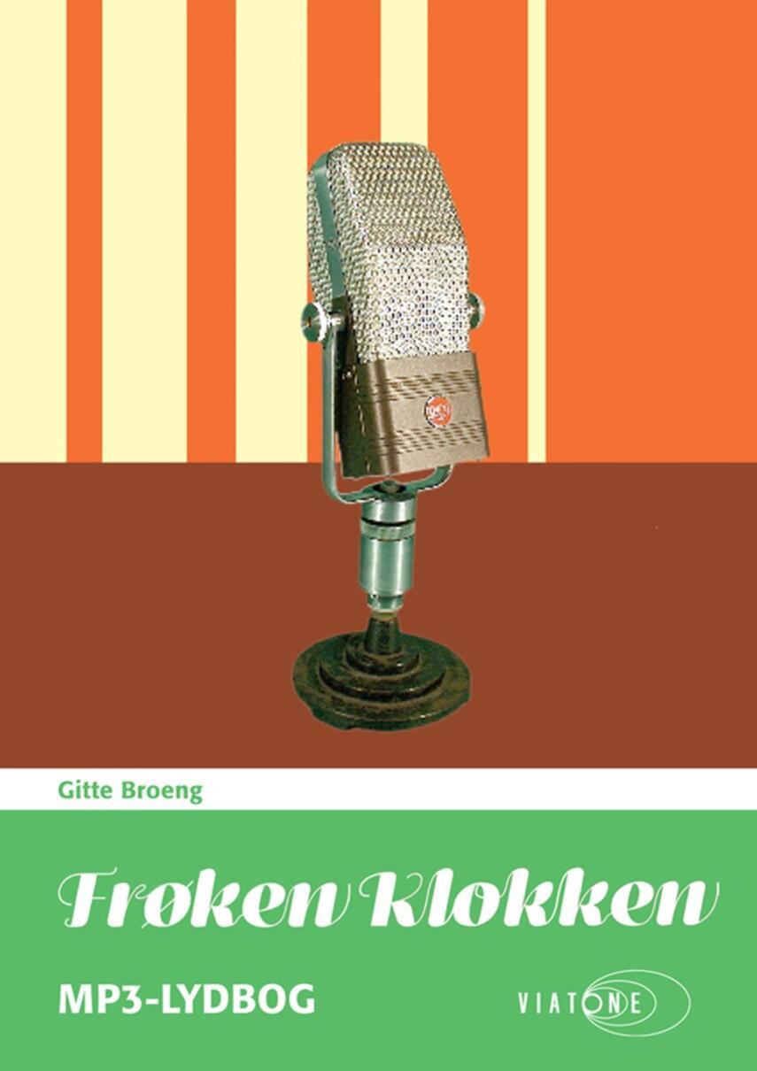 Gitte Broeng: Frøken Klokken