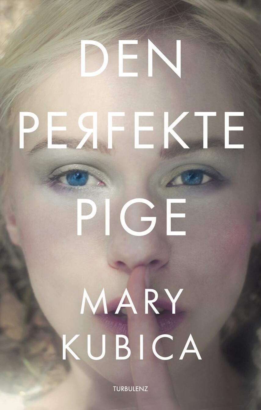 Mary Kubica: Den perfekte pige