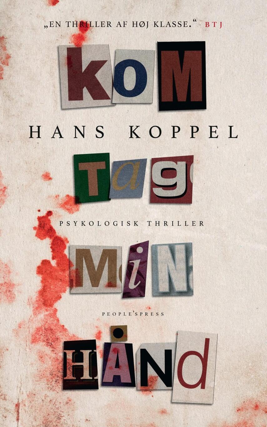 Hans Koppel: Kom tag min hånd : psykologisk thriller