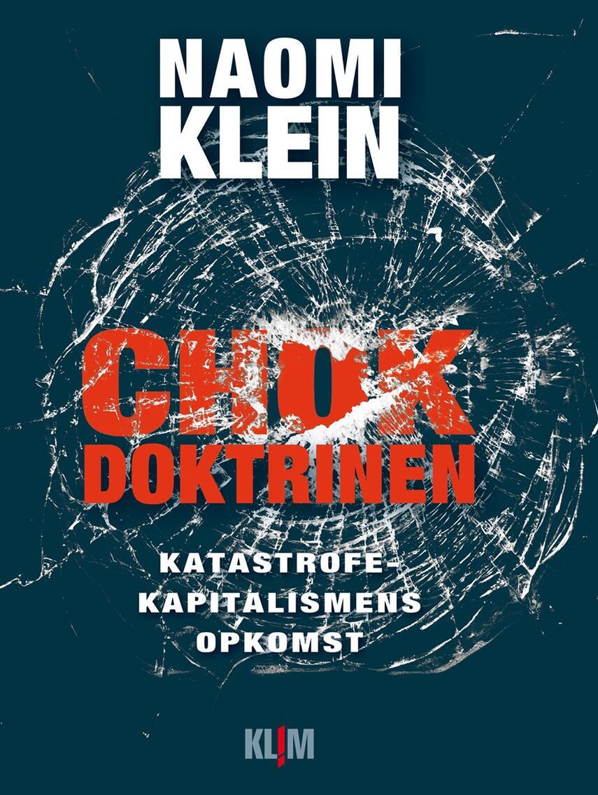 Naomi Klein: Chokdoktrinen : katastrofekapitalismens opkomst