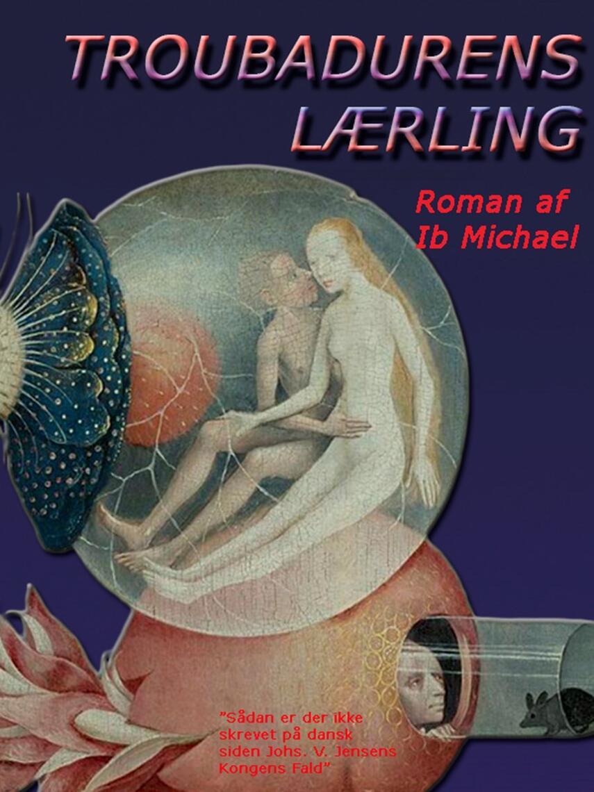 Ib Michael: Troubadurens lærling : roman