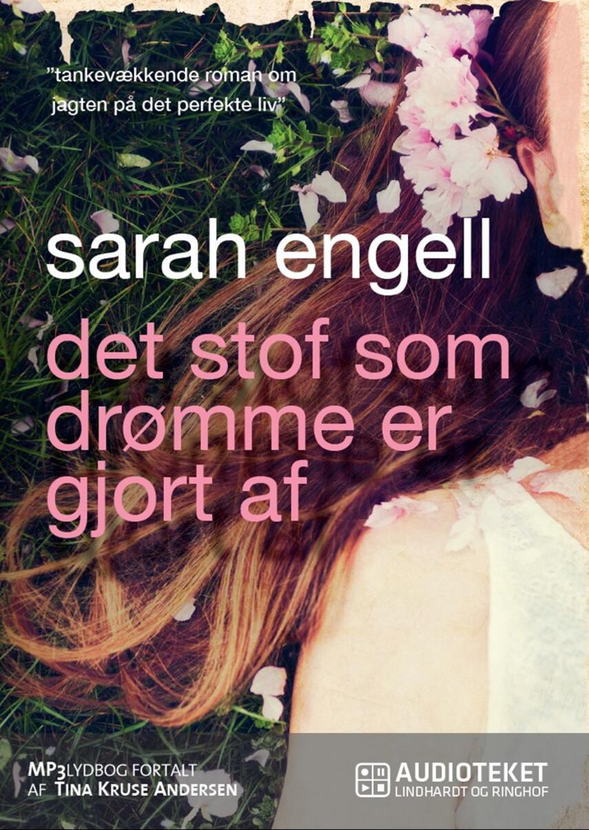 Sarah Engell: Det stof som drømme er gjort af