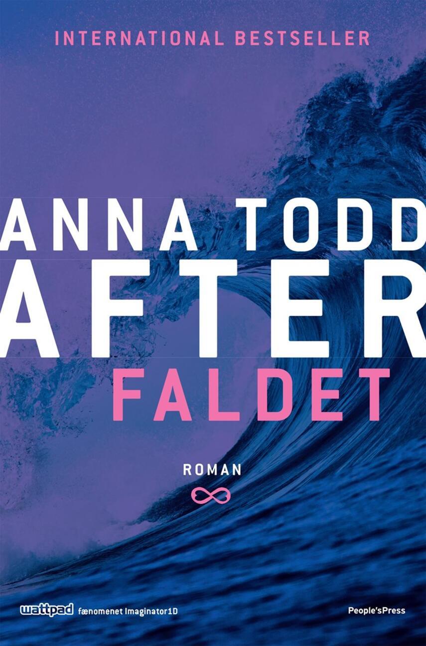 Anna Todd: After. Del 3, Faldet : roman