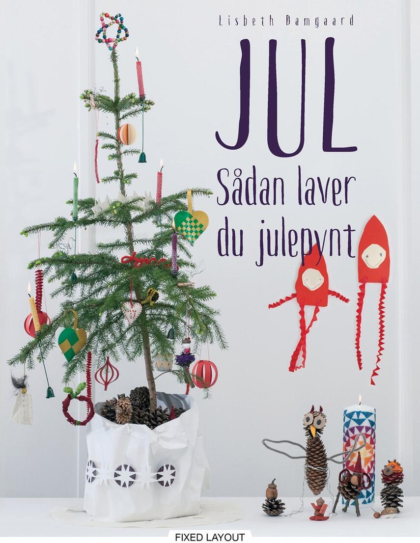 Lisbeth Damgaard: Jul : sådan laver du julepynt